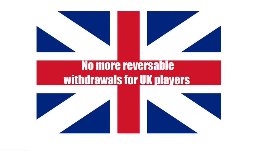 Reversals of Withdrawals in the UK are now forbidden