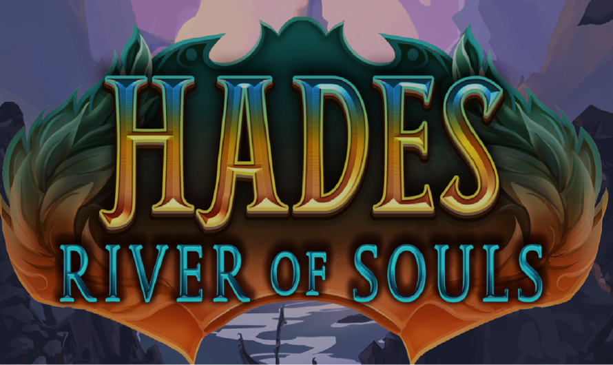 Hades – River of Souls from Fantasma Game Review