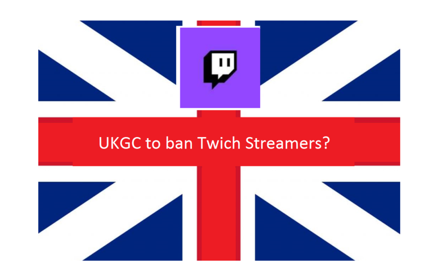 UKGC to ban Twitch streamers?