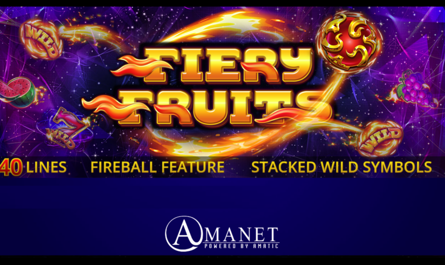 Fiery Fruits from Amatic